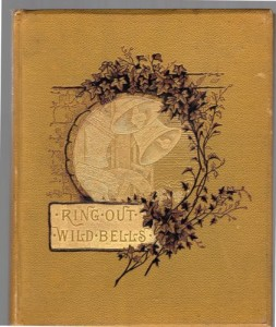 "picture of the front cover of a vintage book entitled ""Ring Out Wild Bells"", referring to the poem by Alfred Lord Tennyson"