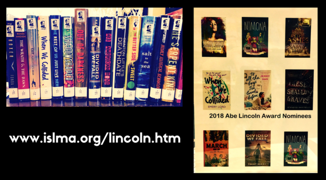 image of several ya books that have been nominated for the Lincoln Award and a link listing to www.islma.org/lincoln.htm