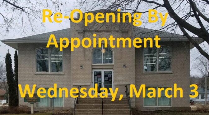 LIBRARY RE-OPENING TO PUBLIC BY APPOINTMENT WEDNESDAY, mARCH 3, CLOSED IN PREPARATION TUESDAY, MARCH 2